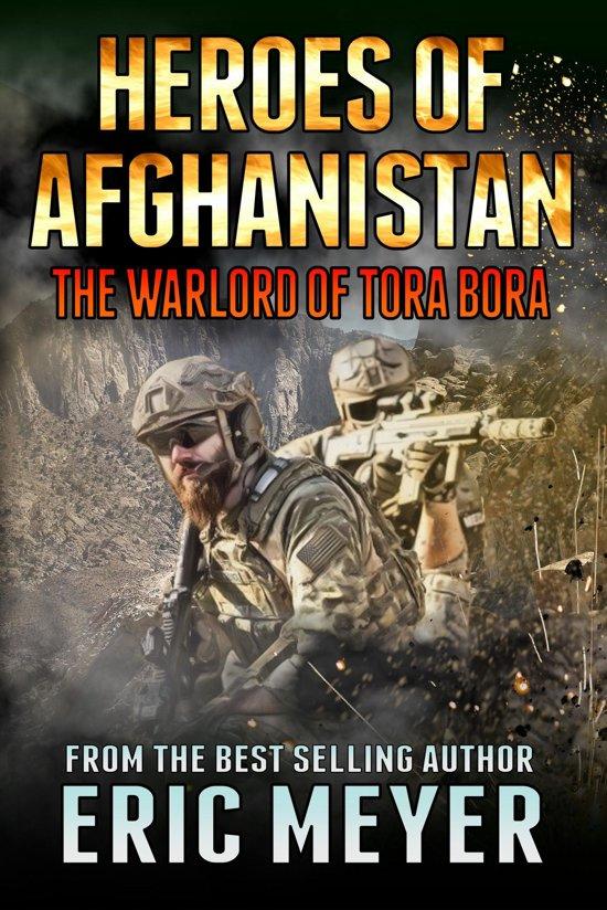 Heroes of Afghanistan: The Warlord of Tora Bora