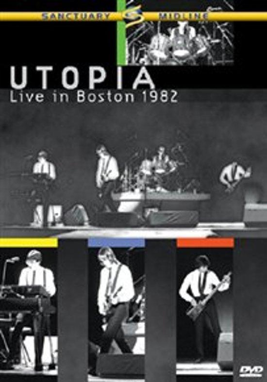 Utopia - Live in Boston
