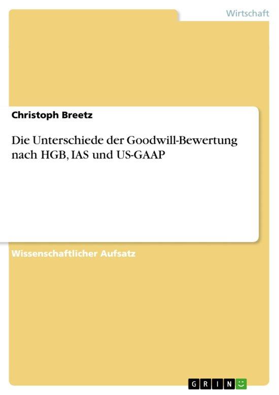 Die Unterschiede der Goodwill-Bewertung nach HGB, IAS und US-GAAP