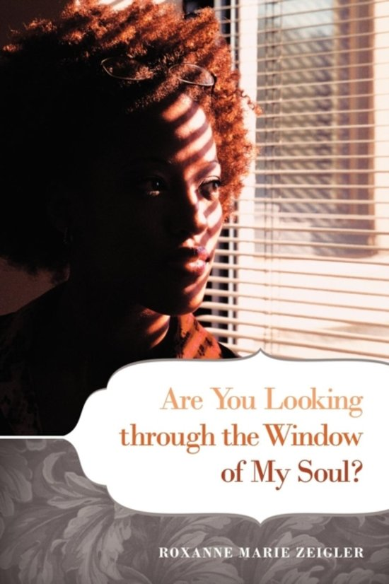Are You Looking Through the Window of My Soul?