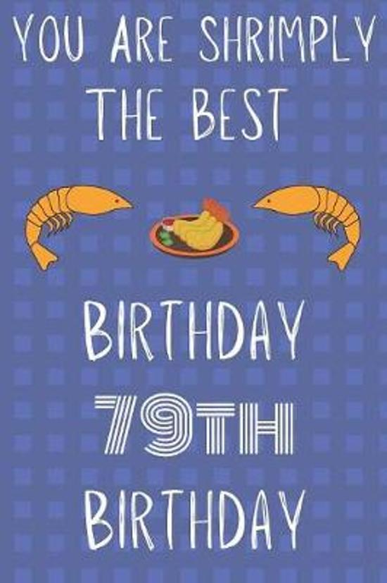You Are Shrimply The Best Happy 79th Birthday
