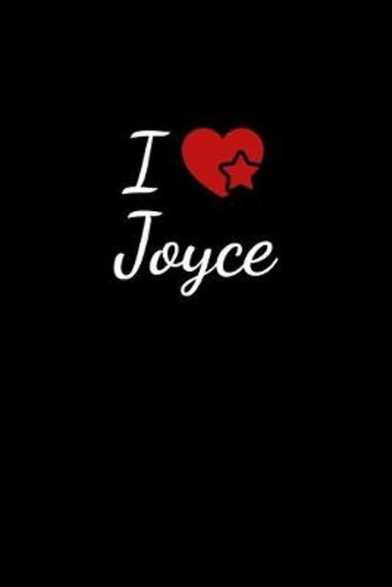 I love Joyce: Notebook / Journal / Diary - 6 x 9 inches (15,24 x 22,86 cm), 150 pages. For everyone who's in love with Joyce.