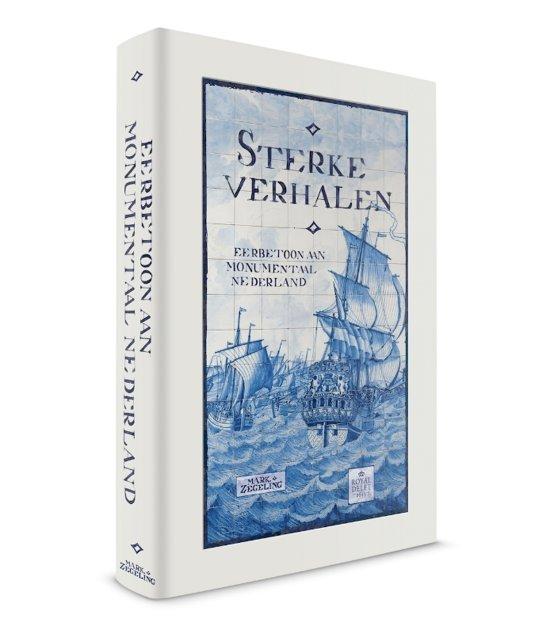 Sterke verhalen, een eerbetoon aan monumentaal Nederland - Limited Edition