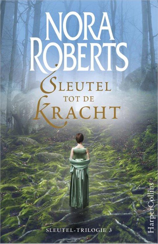 Sleutel-trilogie 3 - Sleutel tot de kracht - Nora Roberts