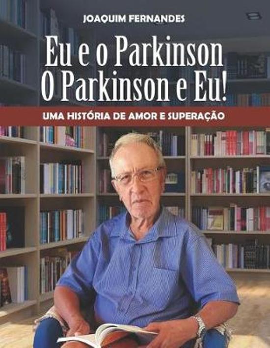 Eu e o Parkinson, o Parkinson e eu.