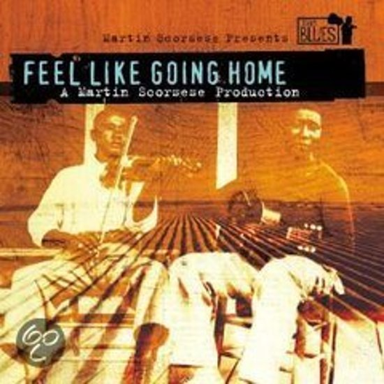 Martin Scorsese Presents the Blues: Feel Like Going Home