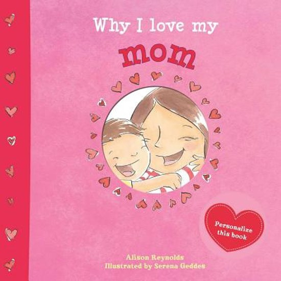 Bolcom Why I Love My Mom 9781499800203 Alison Reynolds Boeken