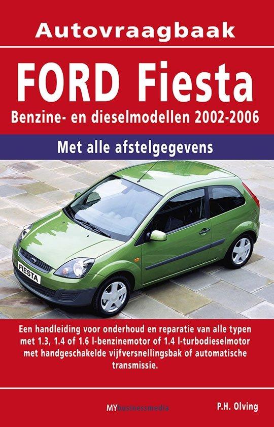 Vraagbaak Ford Fiesta deel Benzine- en dieselmodellen 2002-2006