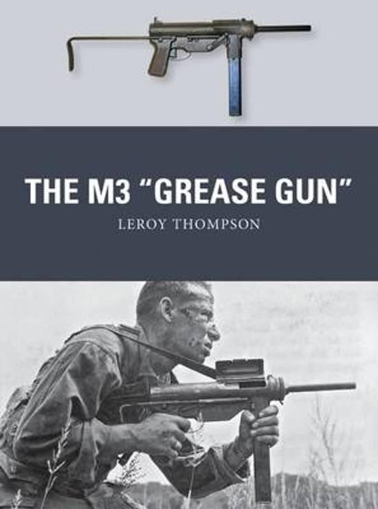The M3 ''Grease Gun''