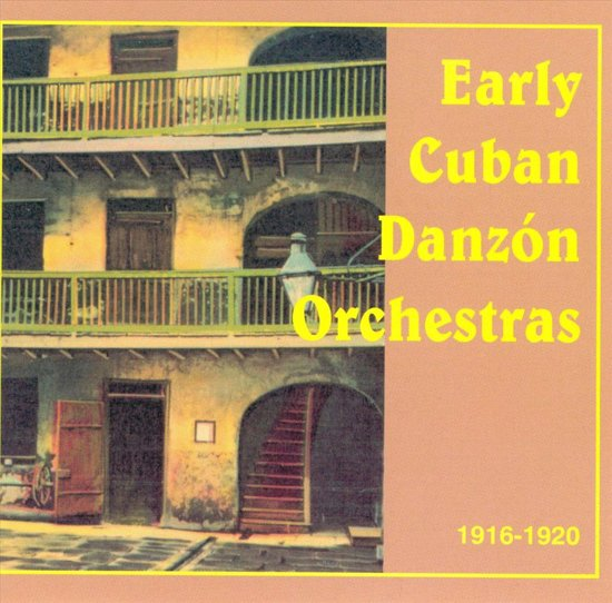 Early Danzon Orchestras 1916-1920