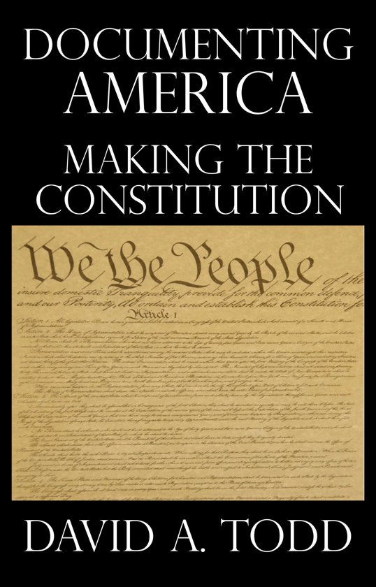 Documenting America: Making The Constitution