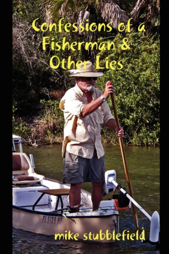 Confessions of a Fisherman & Other Lies