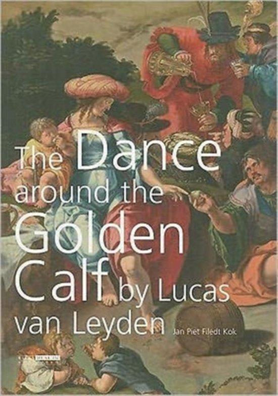 The Dance around the Golden Calf by Lucas van Leyden - Jan Piet Filedt Kok |