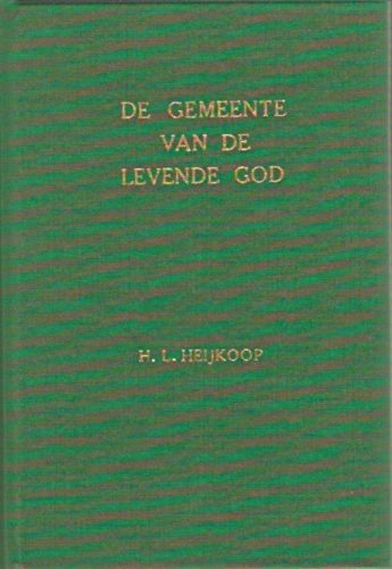 Heijkoop, Gemeente van de levende God - Heijkoop, H.L. |