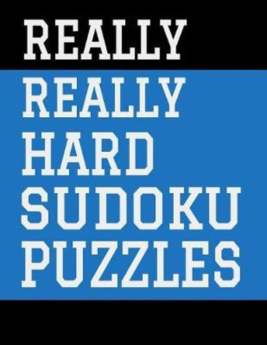 Really Really Hard Sudoku Puzzles: Hours of Fun For All Ages, 126 Pages, Soft Matte Cover, 8.5 x 11