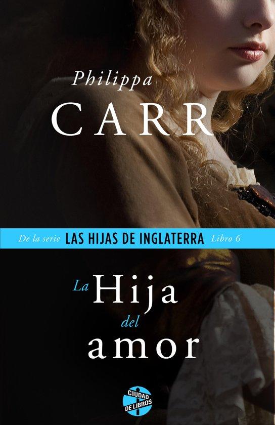 Bolcom La Hija Del Amor Ebook Philippa Carr 9788415997658