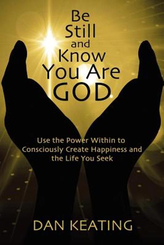 Be Still and Know You Are God