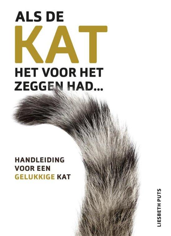 Boek cover Als de kat het voor het zeggen had van Liesbeth Puts (Paperback)