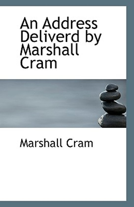 An Address Deliverd by Marshall Cram