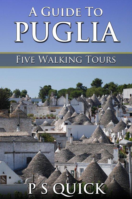 A Guide to Puglia: Five Walking Tours