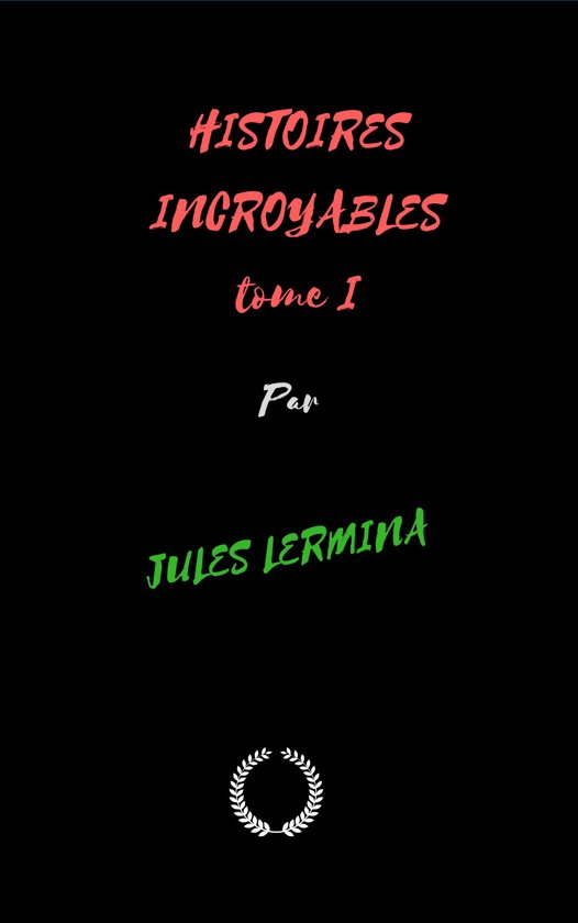 Histoires incroyables tome 1