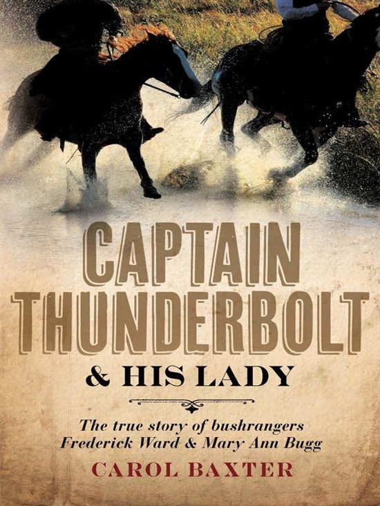 Boek cover Captain Thunderbolt and His Lady van Carol Baxter (Onbekend)