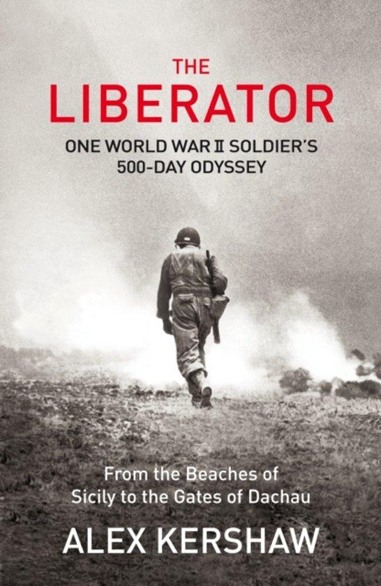 Boek cover The Liberator van Alex Kershaw (Paperback)