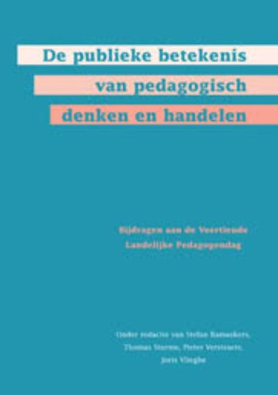De publieke betekenis van pedagogisch denken en handelen