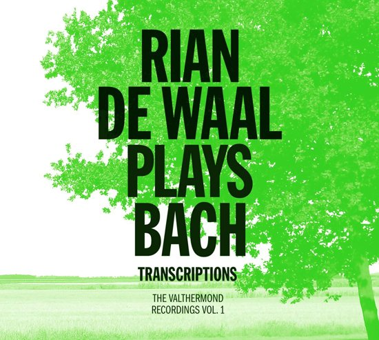 Rian De Waal Speelt Bach Transcripties - Valthermond Recordings Vol. 1