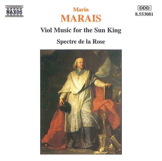 Marais: Viol Music for the Sun King / Spectre de la Rose