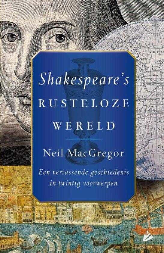 shakespeares rusteloze wereld een verrassende geschiedenis in twintig voorwerpen dutch edition