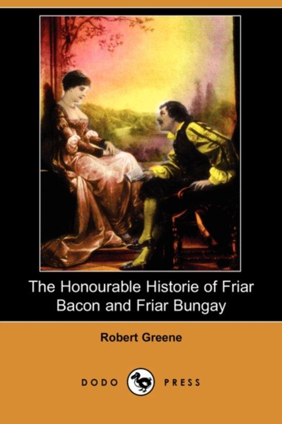 Boek cover The Honourable Historie of Friar Bacon and Friar Bungay (Dodo Press) van Professor Robert Greene (Paperback)