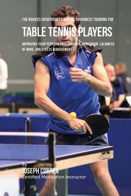 The Novices Guidebook to Mental Toughness Training for Table Tennis Players