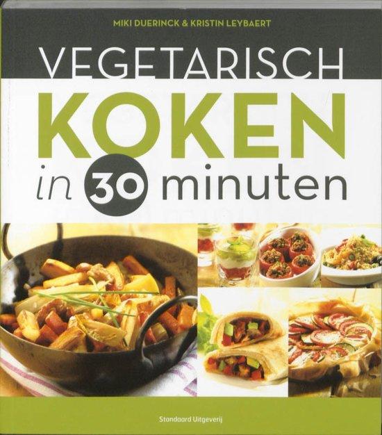 Vegetarisch koken in 30 minuten m duerinck k leybaert 9789002232756 boeken - Koken afbeelding ...