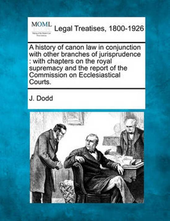 A History of Canon Law in Conjunction with Other Branches of Jurisprudence