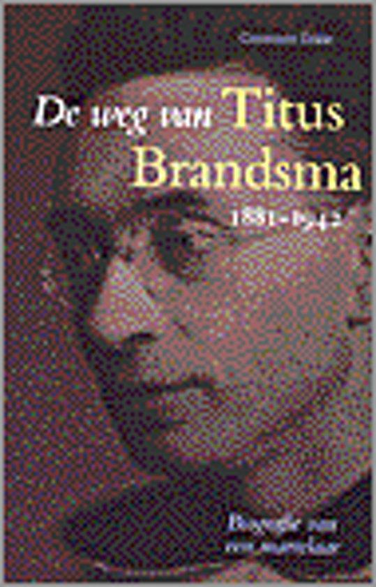 De weg van Titus Brandsma 1881-1942