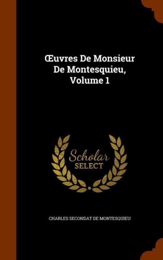 Uvres de Monsieur de Montesquieu, Volume 1