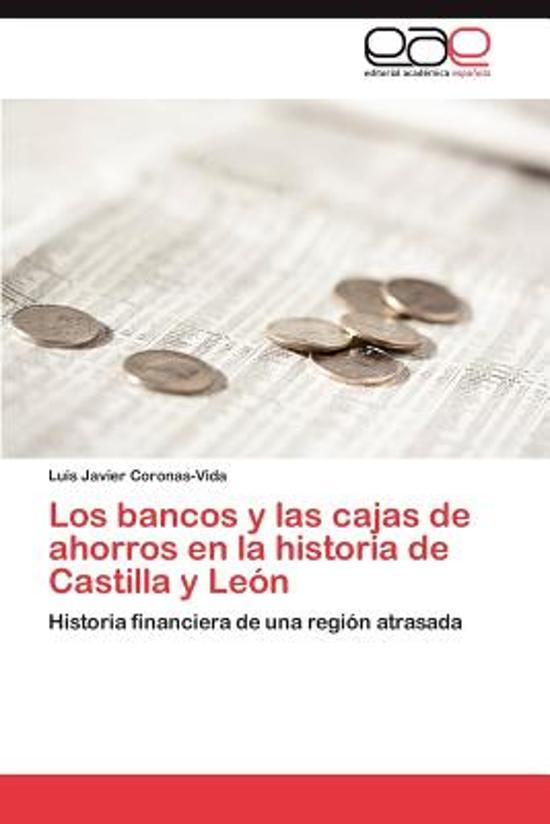 Los Bancos y Las Cajas de Ahorros En La Historia de Castilla...