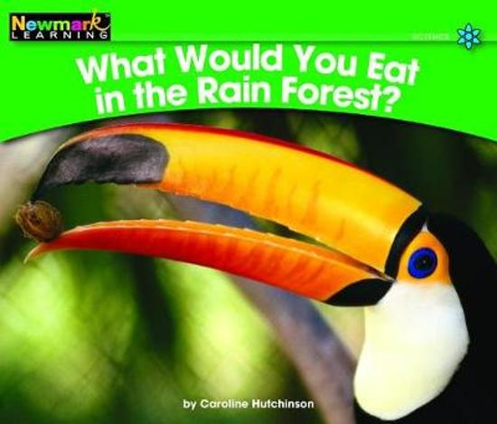What Would You Eat in the Rain Forest? Leveled Text