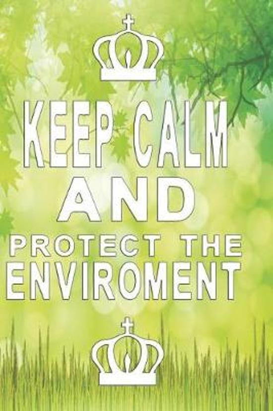 Notizbuch Keep Calm and protect the Enviroment