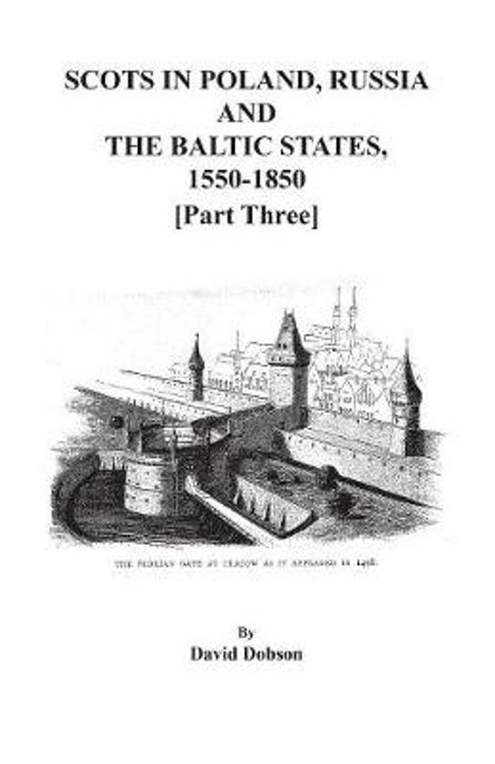 Scots in Poland, Russia, and the Baltic States, 1550-1850. Part Three