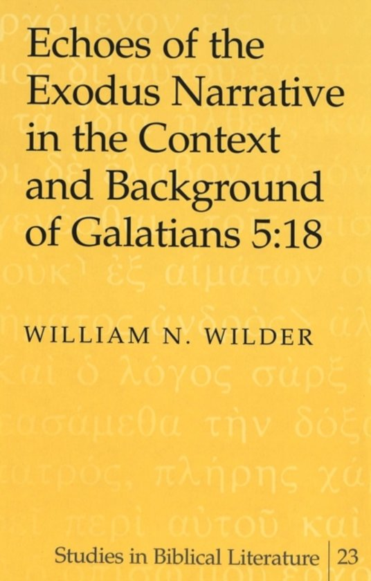 Echoes of the Exodus Narrative in the Context and Background of Galatians 5