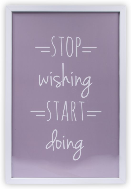 Art for the Home - Schilderij - Stop Wishing - 40x60 cm