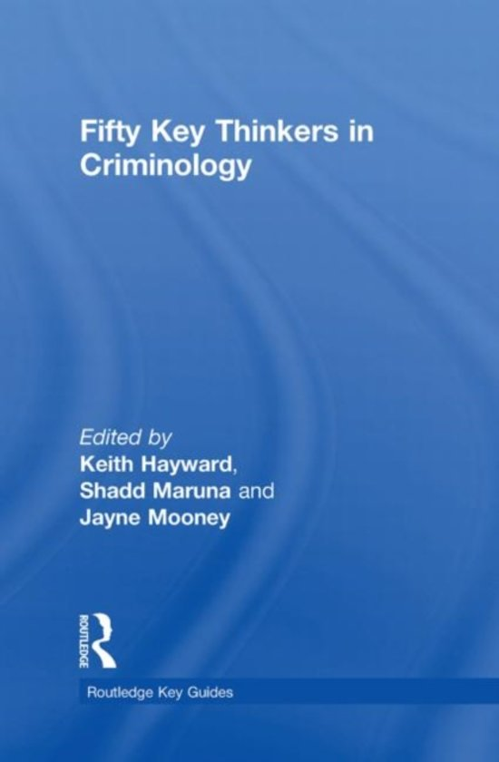 two key thinkers in criminology and their ideologies