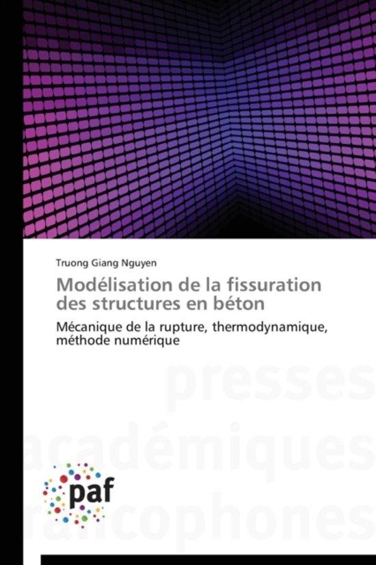 Mod�lisation de la Fissuration Des Structures En B�ton