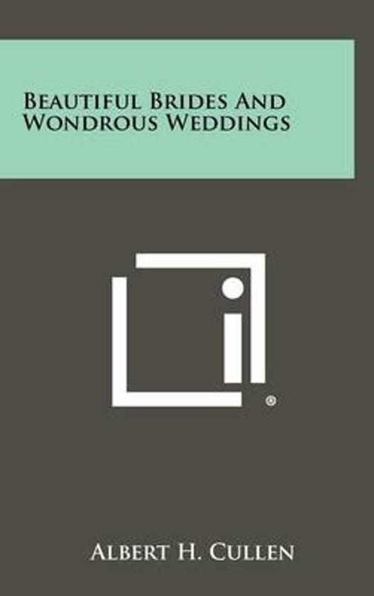 Beautiful Brides and Wondrous Weddings