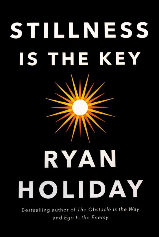 Boek cover Stillness is the Key van Ryan Holiday (Hardcover)