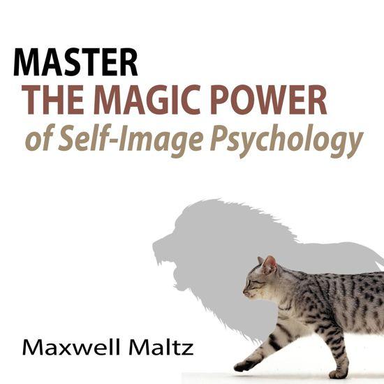 Boek cover Master the Magic Power of Self-Image Psychology van Maxwell Maltz (Onbekend)