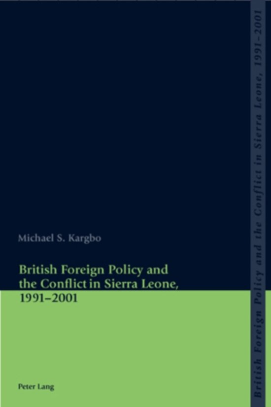 British Foreign Policy and the Conflict in Sierra Leone, 1991-2001
