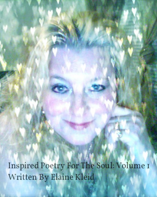 Inspired Poetry For The Soul: Volume 1